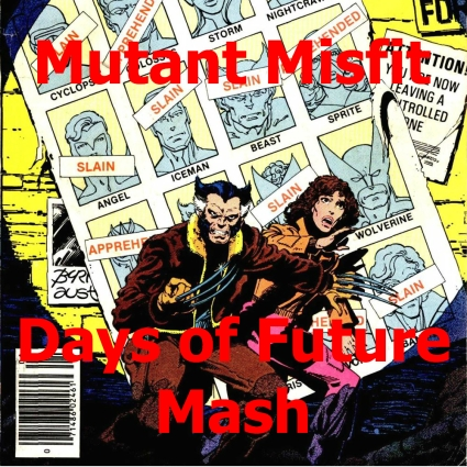 Mutant Misfit days of Future Past Cover